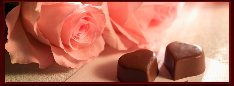 Chocolates and Roses for Your Love